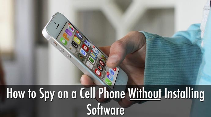 easiest way to spy on cell phones