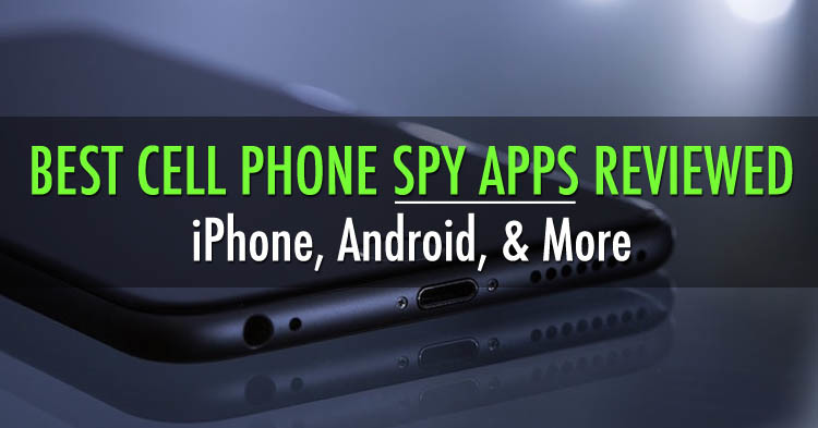 5 Best Spy Apps for Android & iPhone [2019]: Hidden Phone Trackers