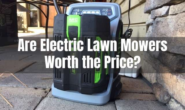 are electric lawn mowers worth the price