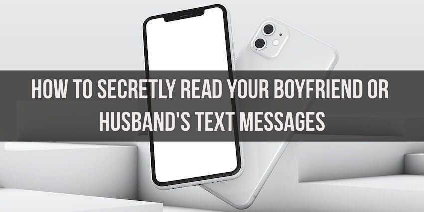 how to read your boyfriends text messages